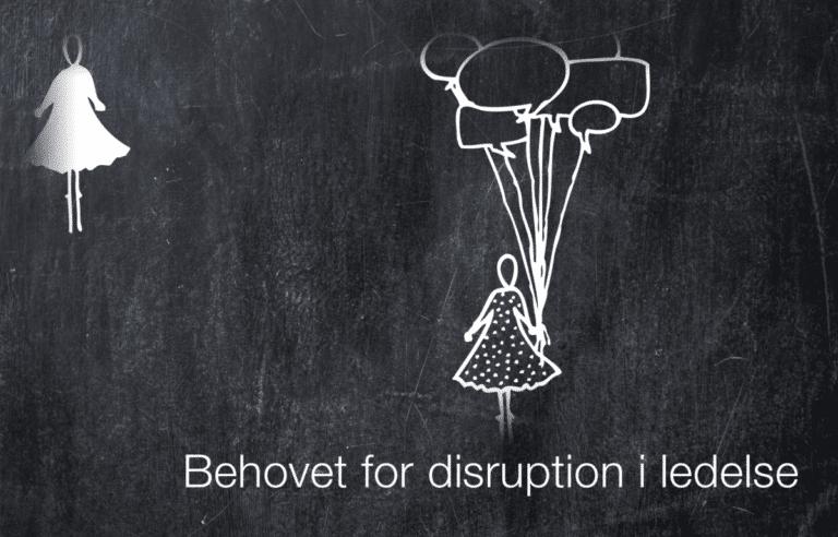 Behovet for disruption i ledelse