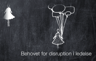Behovet for disruption i ledelse