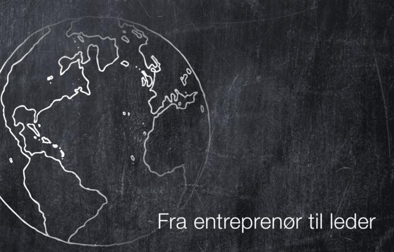 Fra entreprenør til leder