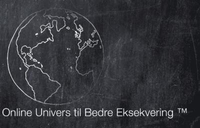 Online Univers til Bedre Eksekvering ™